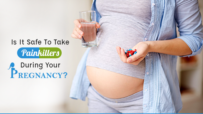 Is it safe to take painkiller during pregnancy?