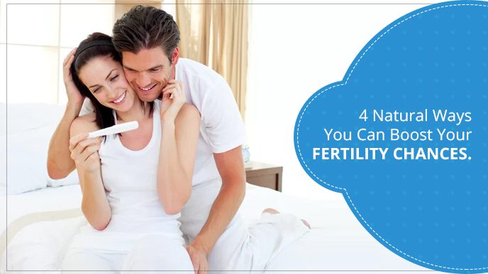 4 Natural Ways You Can Boost Your Fertility Chances