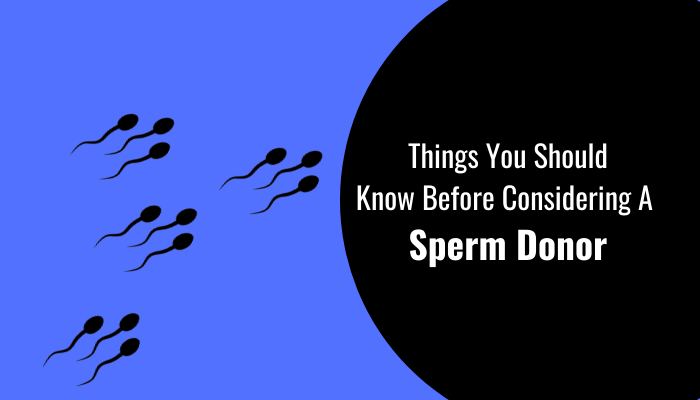 Things You Should Know Before Considering A Sperm Donor