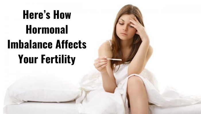 Here's How Hormonal Imbalance Affects Your Fertility